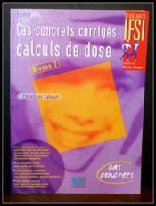 Cas Concrets Corriges : Calculs De Dose Tome 2 - Couverture - Format classique