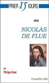 Prier 15 jours avec... ; Nicolas de Flue - Couverture - Format classique