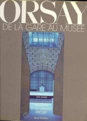 Orsay De La Gare Au Musee -Em * - Couverture - Format classique