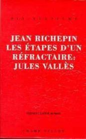 Les étapes d'un réfractaire. Jules Vallès - Couverture - Format classique