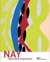Ernst Wilhem Nay - Aquarelles Et Gouaches - Couverture - Format classique