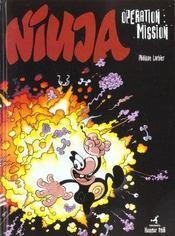 Ninja T.1 ; Operation Mission - Intérieur - Format classique