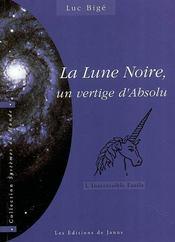 La lune noire, un vertige d'absolu ; l'inaccessible étoile - Intérieur - Format classique