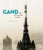 Gand ; ville de tous les temps - Couverture - Format classique