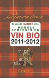 Le guide carité des bonnes adresses du vin bio 2011-2012 - Couverture - Format classique