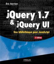 JQuery 1.7 et jQuery UI ; une bliothèque pour javascript - Couverture - Format classique