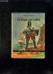 Le Beau Corsaire. - Couverture - Format classique
