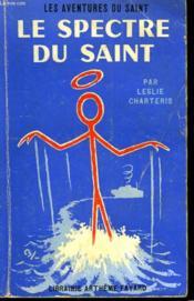 Le Spectre Du Saint . Les Aventures Du Saint N° 56. - Couverture - Format classique