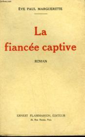 La Fiancee Captive. - Couverture - Format classique