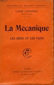 La Mecanique. Les Idees Et Les Faits. Collection : Bibliotheque De Philosophie Scientifique. - Couverture - Format classique