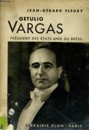 Getulio Vargas, President Des Etats-Unis Du Bresil - Couverture - Format classique