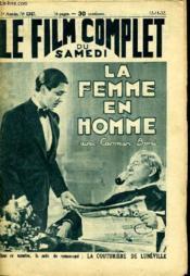 Le Film Complet Du Samedi N° 1247 - 11e Annee - La Femmes En Homme - Couverture - Format classique
