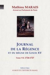 Journal de la Régence t.7 ; 1724-1727 - Couverture - Format classique