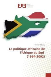 La politique africaine de l'afrique du sud (1994-2002) - Couverture - Format classique