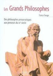 Les grands philosophes ; des pilosophes présocratiques aux penseurs du XXe siècle - Intérieur - Format classique