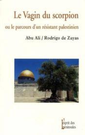 Le Vagin Du Scorpion Ou Le Parcours D'Un Résistant Palestinien - Couverture - Format classique