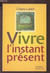 Vivre l'instant présent - Couverture - Format classique