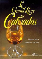 Le Grand Livre Des Calvados - Couverture - Format classique