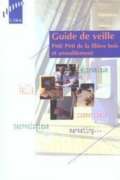 Guide de veille ; pme pmi de la filiere bois et ameublement - Intérieur - Format classique