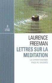 Lettres sur la meditation ; le christianisme face au silence - Couverture - Format classique