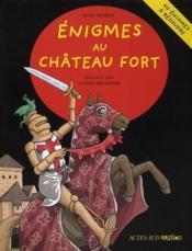 Énigmes au château fort ; 40 énigmes à résoudre en s'amusant - Couverture - Format classique