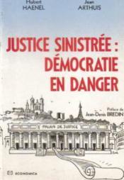Justice Sinistree. Democratie En Danger - Couverture - Format classique