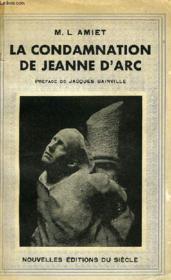 La Condamnation De Jeanne D'Arc, Vue A La Lumiere Des Grands Evenements Du Moyen Age - Couverture - Format classique