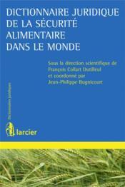 Dictionnaire juridique de la sécurité alimentaire dans le monde - Couverture - Format classique