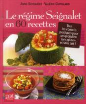 Le régime Seignalet en 60 recettes - Couverture - Format classique