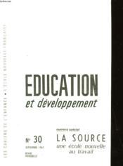 Education Et Developpemnet : La Source Une Ecole Au Travail N°30 - Couverture - Format classique