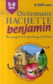 Dictionnaire Hachette benjamin ; CP/CE ; 5/8 ans - Intérieur - Format classique