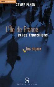 L'Ile de France et les franciliens ; les enjeux - Couverture - Format classique