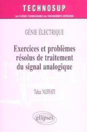 Genie electrique exercices et problemes resolus de traitement du signal analogique - Couverture - Format classique