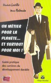 Un metier pour la planete... et surtout pour moi ! guide pratique des carrieres du developpement durable - Intérieur - Format classique