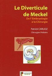 Le diverticule de Meckel ; de l'embryologie à la chirurgie - Couverture - Format classique