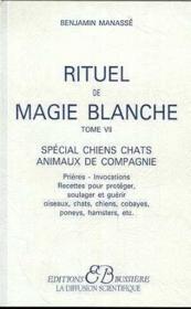 Rituel de magie blanche t.7 ; spécial chiens, chats, animaux de compagnie - Couverture - Format classique