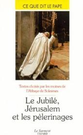 Le jubile jerusalem et les pelerinages - Couverture - Format classique