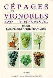 Cepages vignobles de france t.2 ; l'ampelographie francaise - Couverture - Format classique