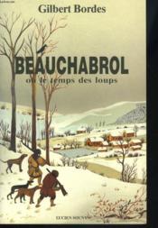 Beauchabrol ou le temps des loups - Couverture - Format classique