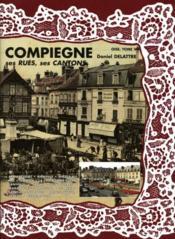Compiègne ; ses rues, ses cantons - Couverture - Format classique