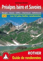 Préalpes Isère et Savoies ; Bourges, Aravis, Giffre, Chartreuse, Belledonne ; les 52 plus belles randonnées - Couverture - Format classique