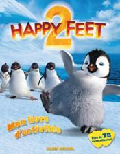 Happy feet 2 ; mon livre d'activités - Couverture - Format classique