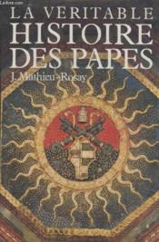 La Veritable Histoire Des Papes. - Couverture - Format classique