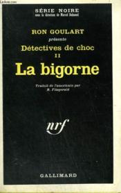 Detectives De Choc Tome 2 : La Bigorne. Collection : Serie Noire N° 1262 - Couverture - Format classique