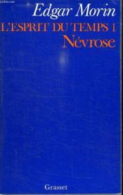 L Esprit Du Temps 1. Nevrose. - Couverture - Format classique