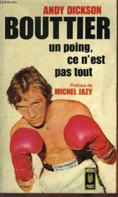 Jean-Claude Boutier : Un Poing, Ce N'Est Pas Tout - Couverture - Format classique
