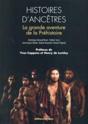 Histoire d'ancêtres ; la grande aventure de la préhistoire - Couverture - Format classique