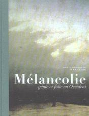 Melancolie genie et folie en occident - [exposition], galeries nationales du grand palais, paris, 10 - Intérieur - Format classique