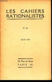 LES CAHIERS RATIONALISTES - N°60 - juin 1937 / un grand livre rrationaliste: Univers 1937, par Paul Couderc / Variétés: à prpos du mot