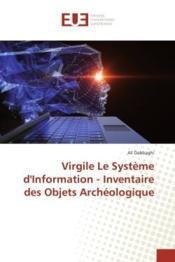 Virgile le systeme d'information - inventaire des objets archeologique - Couverture - Format classique